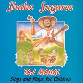 Shake Sugaree Sings And Plays For Children von Taj Mahal
