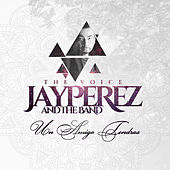 Play & Download Un Amigo Tendras by Jay Perez | Napster