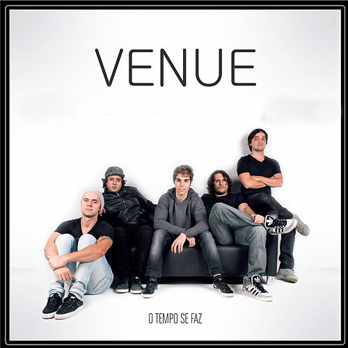 Play & Download O Tempo Se Faz by Venue | Napster
