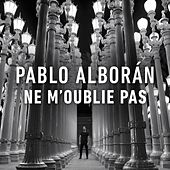 Ne m´oublie pas by Pablo Alboran