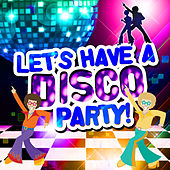 Let's Have a Disco Party by Various Artists