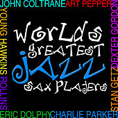 Worlds Greatest Jazz Sax Players von Various Artists