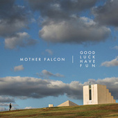 Play & Download Good Luck Have Fun by Mother Falcon | Napster