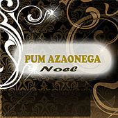 Play & Download Pum Azaonega by Noel | Napster