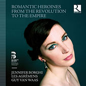 Romantic Heroines from the Revolution to the Empire by Les Agrémens