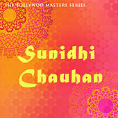 Play & Download The Bollywood Masters Series: Sunidhi Chauhan by Various Artists | Napster