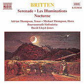 Play & Download Serenade / Les Illuminations / Nocturnes by Benjamin Britten | Napster