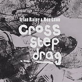 Play & Download Cross, Step, Drag. by Irfan Rainy | Napster