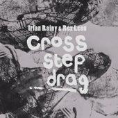 Cross, Step, Drag. by Irfan Rainy
