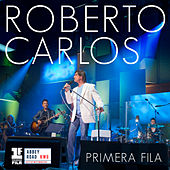Play & Download Primera Fila by Roberto Carlos | Napster