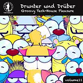 Play & Download Drunter und Drüber, Vol. 11 - Groovy Tech House Pleasure! by Various Artists | Napster