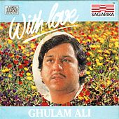 Play & Download With Love (Live) by Ghulam Ali | Napster
