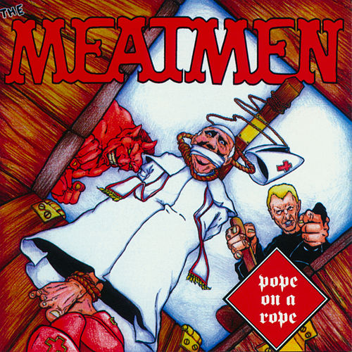 Play & Download Pope On A Rope by The Meatmen | Napster