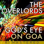 Play & Download Gods Eye on Goa (Remixes) by The Overlords | Napster