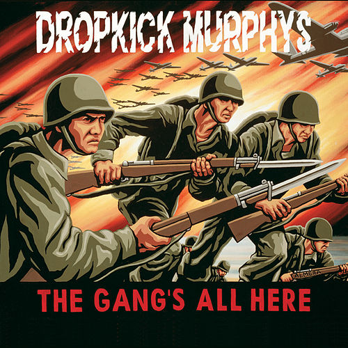 The Gang's All Here by Dropkick Murphys