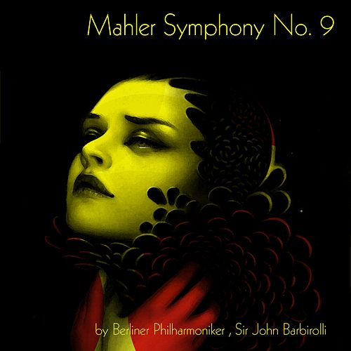 Play & Download Mahler: Symphony No. 9 by John Barbirolli | Napster