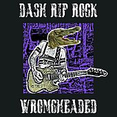 Play & Download Wrongheaded by Dash Rip Rock | Napster