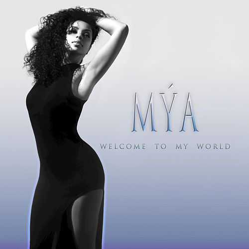Play & Download Welcome To My World by Mya | Napster