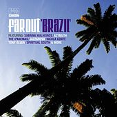 Play & Download Far Out Brazil by Various Artists | Napster