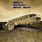 Play & Download Blind Smile by Robert Michaels | Napster
