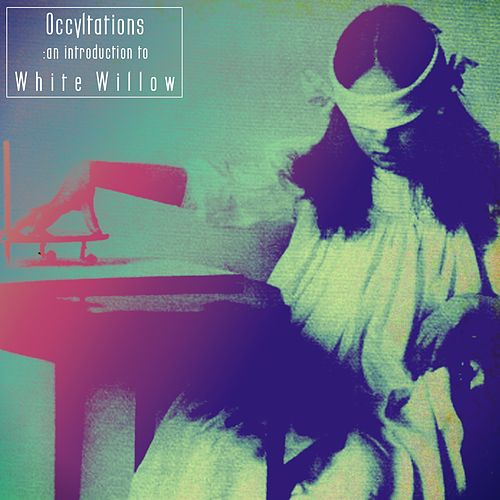 Play & Download Occultations: An introduction to White Willow by White Willow | Napster
