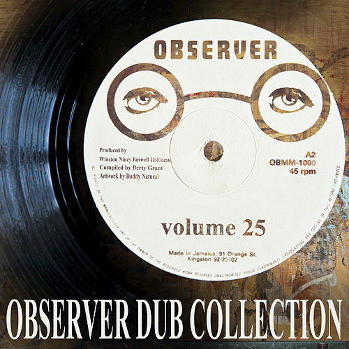 Play & Download Observer Dub Collection Vol. 25 by Niney the Observer | Napster
