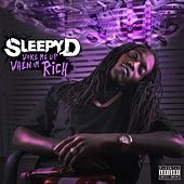 Wake Me Up When I'm Rich by Sleepy D