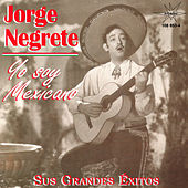 Play & Download Yo Soy Mexicano by Jorge Negrete | Napster