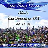Play & Download 04-12-02 - Slim's - San Francisco, CA by Tea Leaf Green | Napster