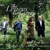 The Leaves Be Green by VIDA Guitar Quartet