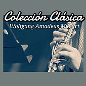 Play & Download Colección Clásica: Wolfgang Amadeus Mozart by Various Artists | Napster