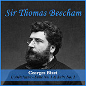 Play & Download Georges Bizet: L'Arlésienne - Suite No. 1 & Suite No. 2 by Sir Thomas Beecham | Napster