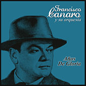 Play & Download Años de Gloria by Francisco Canaro | Napster