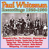 Play & Download Recordings 1920 - 1930 by Paul Whiteman | Napster