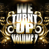 We Turnt up, Vol. 7 von Various Artists