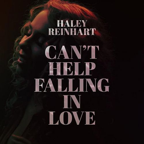 Play & Download Can't Help Falling in Love by Haley Reinhart | Napster