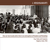 Play & Download Rajghat 1965 - School Talks (Students) - One Can Learn Easily When There Is an Atmosphere of Freedom and Friendship by J. Krishnamurti | Napster