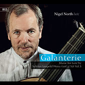 Play & Download Galanterie: Music for Lute by Sylvius Leopold Weiss, Vol. 3 by Nigel North | Napster