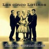 Los Cinco Latinos - Éxitos Esenciales by Los Cinco Latinos