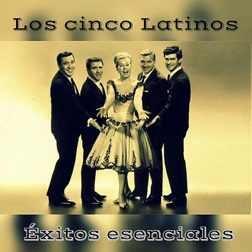 Play & Download Los Cinco Latinos - Éxitos Esenciales by Los Cinco Latinos | Napster