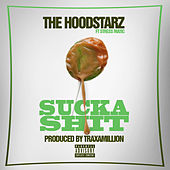 Play & Download Sucka Sh*t (feat. Stresmatic) by Hoodstarz | Napster