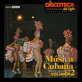 Play & Download La Discoteca del Siglo - Historia de la Música Cubana en el Siglo Xx, Vol. 2 by Various Artists | Napster