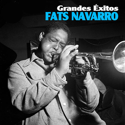 Grandes Éxitos by Fats Navarro
