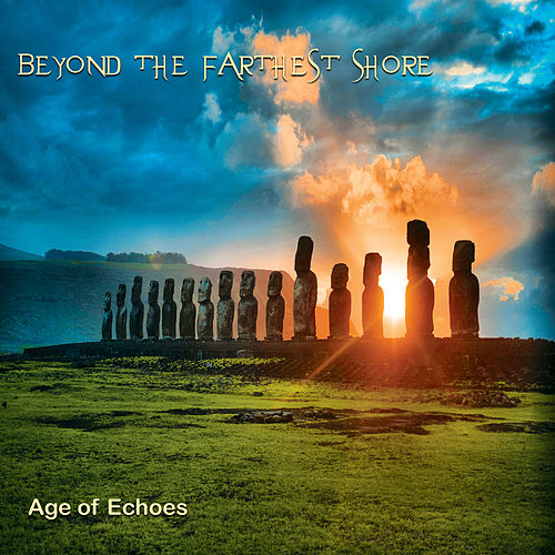 Play & Download Beyond the Farthest Shore by Age of Echoes | Napster