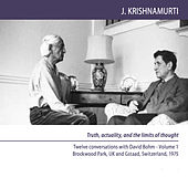 Play & Download Brockwood Park and Gstaad 1975 - Dialogues - Truth, Actuality, And the Limits of Thought by J. Krishnamurti | Napster