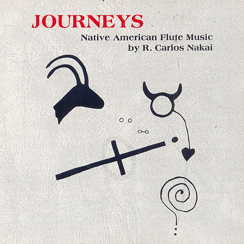 Journeys by R. Carlos Nakai