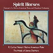 Spirit Horses: Concerto For Native American... by R. Carlos Nakai