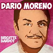 Play & Download Brigitte Bardot by Dario Moreno | Napster
