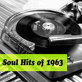 Play & Download Soul Hits of 1963 by Various Artists | Napster