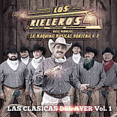 Play & Download Las Clasicas del Ayer, Vol. 1 by Los Rieleros Del Norte | Napster